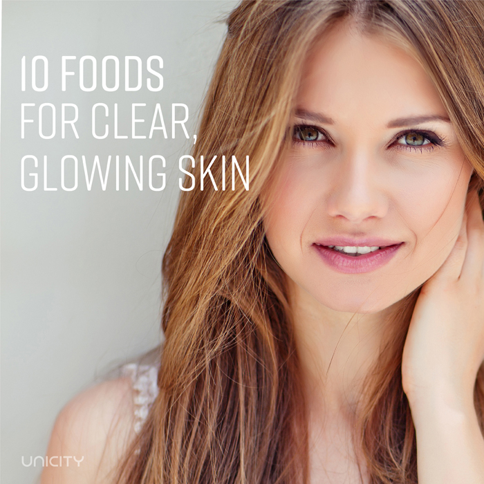 10 Foods to Eat for Clear, Glowing Skin | Unicity Blog
